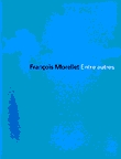 Francois Morellet, entre - autres