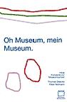 Peter Niemann, Oh Museum, mein Museum
